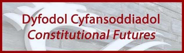 Dyfodol Cyfansoddiadol | Constitutional Futures